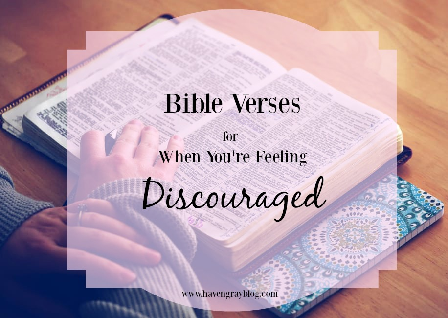 Bible Verses for When You're Feeling Discouraged | Haven Gray The Blog