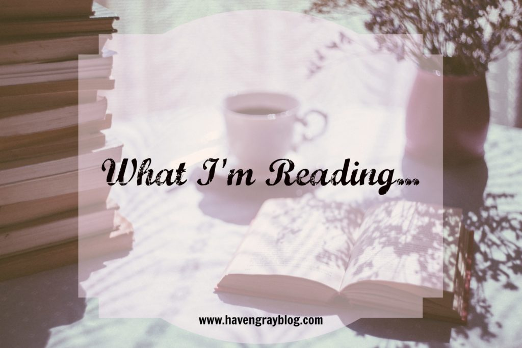 What I'm Reading | Haven Gray Blog